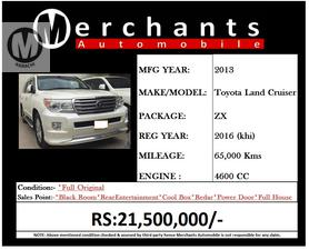 TOYOTA LAND CRUISER ZX MODEL 2013 REGISTER 2016  SELLER'S COMMENTS ::: MAY ALLAH CURSE LIARS :::  Merchants Automobile offers highly reliable, transparent and competitive vehicle sale-purchase options, authenticated by reputable third party evaluations, and upholding highest technical & professional standards. Merchants Automobile is a name that signifies customer trust and we believe to have long term relationship rather then one time salesmanship  We ensure reliable vehicle assessments of all our vehicles through original auction report verification for unregistered cars and Pakwheels inspection certification for registered cars  We facilitate all our customers as per 3S & 4S modern dealership concept and We also offer attractive exchange deals with your old car to our new car